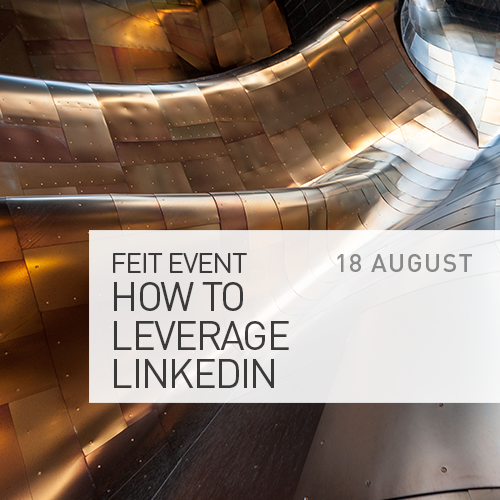FEIT – How to leverage LinkedIn