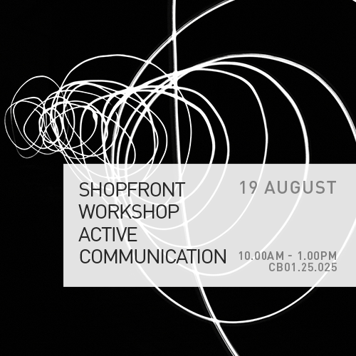 Shopfront Workshop – Active Communication